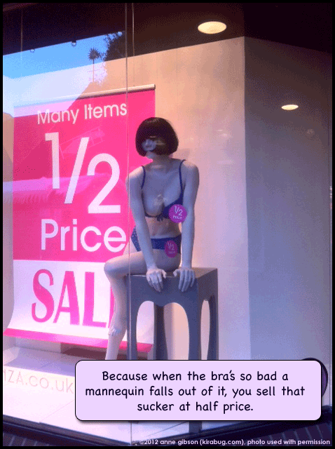 Mannequins should not fall out of bras.